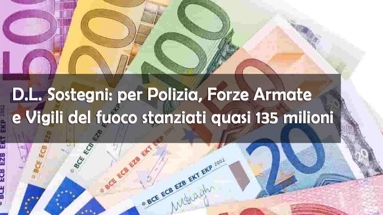 D.L. Sostegni: per Polizia, Forze Armate e Vigili del fuoco stanziati quasi 135 milioni