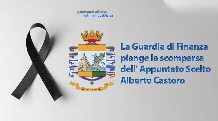 La Guardia di Finanza piange la scomparsa dell' Appuntato Scelto Alberto Castoro. Aveva 49 anni