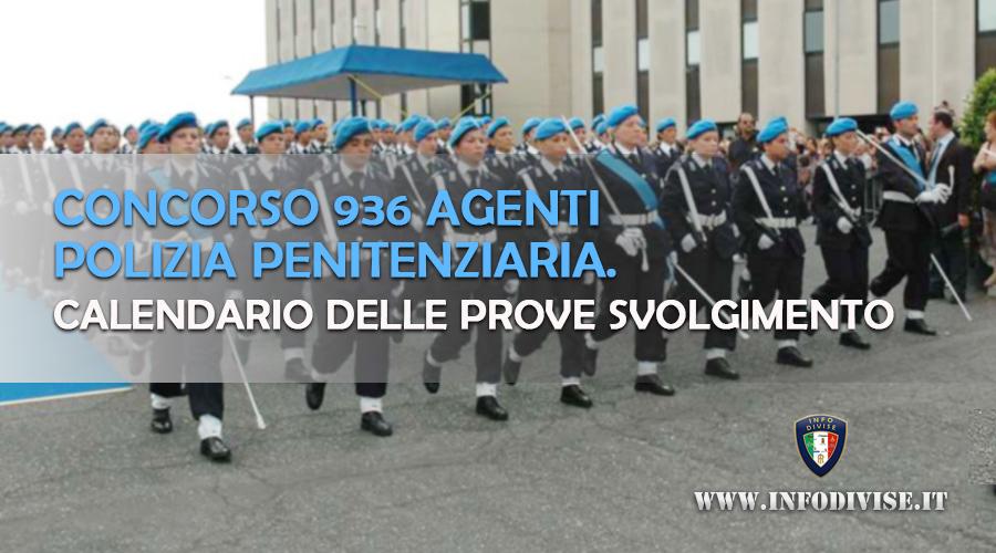 Concorso 936 agenti Polizia Penitenziaria. Calendario delle prove e svolgimento delle procedure concorsuali