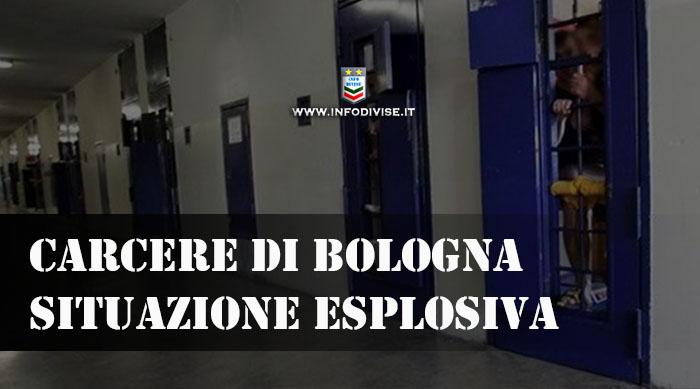 Carcere di Bologna: situazione esplosiva. Due agenti in ospedale con prognosi di 35 e 10 giorni